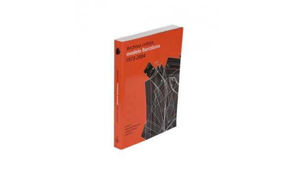 Coberta Archivo crítico modelo Barcelona 1973-2004