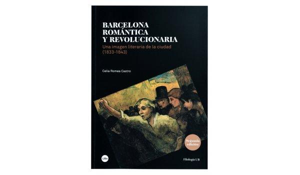 Imatge de la coberta del llibre 'Barcelona romantica i revolucionària'