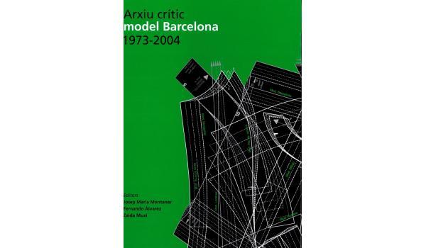 Imatge de coberta del llibre Arxiu crític model Barcelona 1973-2004