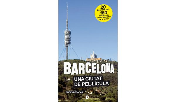 Imatge conerta del llibre 'Barcelona, ciutat de pel·lícula', amb una imatge de la muntanya del Tibidabo i la recreació del cartell famòs de Hollywood