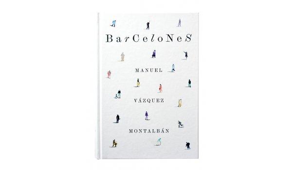 Imatge de la coberta del llibre 'Barcelones', de Manuel Vázquez Montalbán