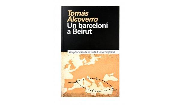 Imatge de la coberta del llibre 'Un barceloní a Beirut'