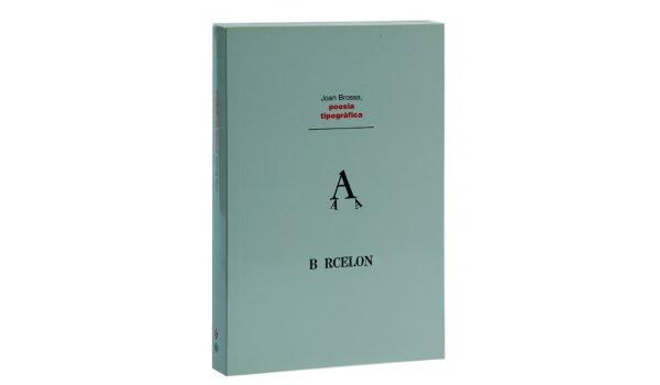 Imatge de la coberta del llibre Joan Brossa, poesia tipogràfica