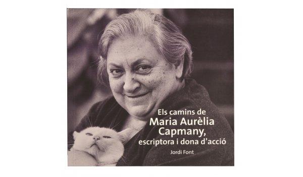 Imatge de la coberta del llibre 'Maria Aurèlia Capmany, escriptora i dona d'acció'