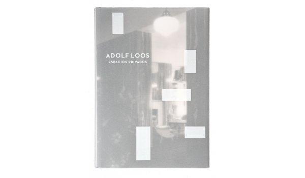 Imatge de la coberta del llibre 'Adolf Loos. Espacios privados'