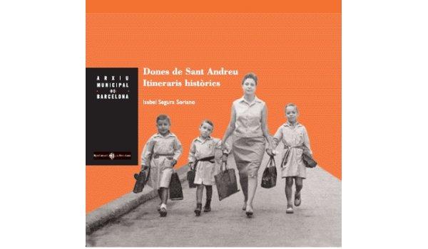 Imatge de la coberta del llibre 'Dones de Sant Andreu', on es veu una fotografia d'una mare acompanyant als seus fills a l'escola