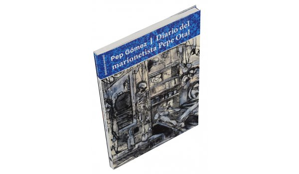 Imatge de la coberta del llibre 'Diario del marionetista Pepe Otal'