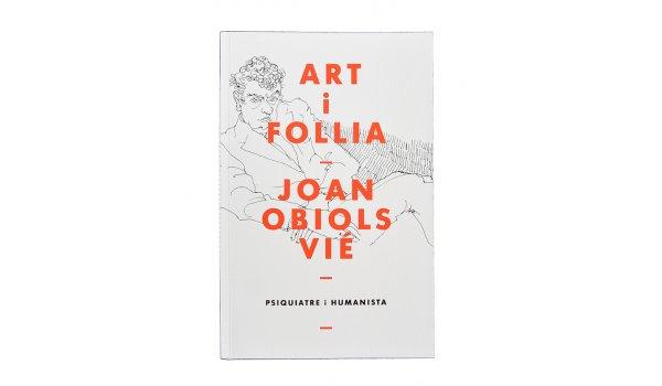 Imatge de la coberta del llibre 'Art i Follia. Joan Obiols Vié'