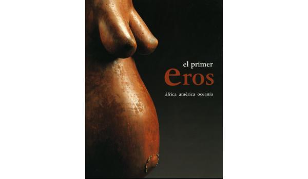 Portada del llibre El primer eros. Àfrica, Amèrica, Oceania