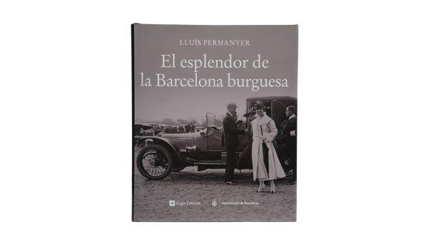 Imatge de la coberta del llibre 'El esplendor de la Barcelona burguesa'