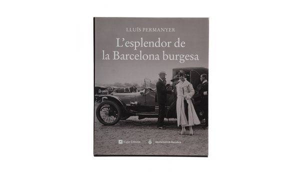 Imatge de la coberta del llibre 'L'esplendor de la Barcelona burguesa'