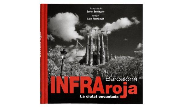 Imatge de la coberta del llibre 'Barcelona Infraroja' on es veu la Sagrada Família