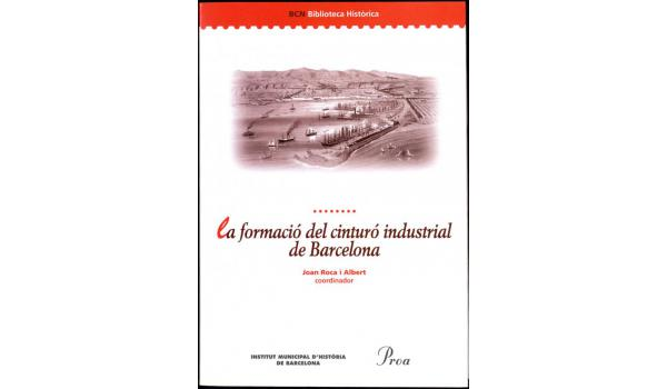 Coberta del llibre La formació del cinturó industrial de Barcelona