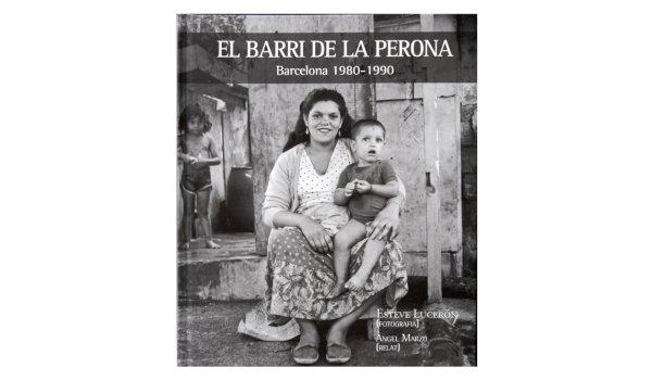 Imatge de la coberta del llibre 'El Barri de la Perona. Barcelona 1980-1990'