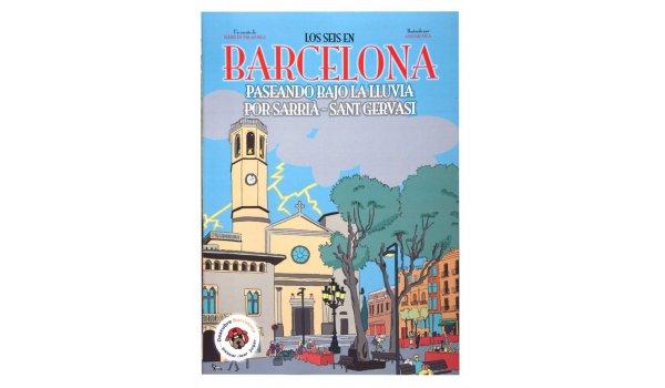 Imatge de la coberta del llibre 'Los seis en Barcelona. Paseando bajo la lluvia por Sarrià - Sant Gervasi'