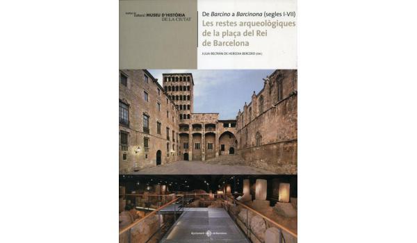 Portada del llibre Les restes arqueològiques de la Plaça del Rei