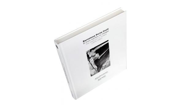 Imatge de la coberta del llibre 'Barcelona Porta Coeli' imatges del front marítim de Barcelona de 1970 a 1980