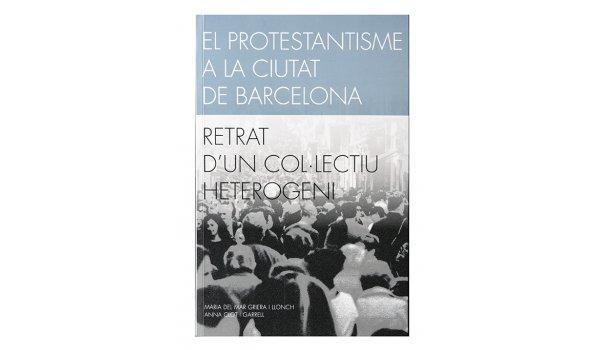 Imatge de la coberta del llibre 'El protestanisme a la ciutat de Barcelona'
