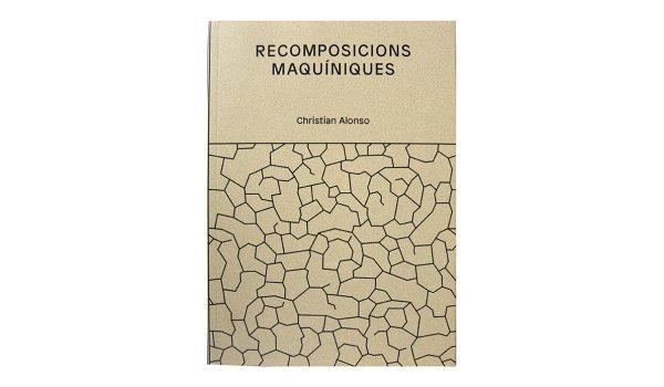 Imatge de la coberta del llibre 'Recomposicions maquíniques'