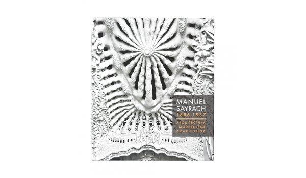 Imatge de la coberta del llibre 'Manel Sayrach 1886 - 1937. Arquitectura i modernisme a Barcelona'