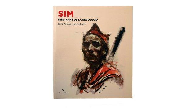 Imatge de la coberta del llibre 'SIM. El dibuixant de la revolució'
