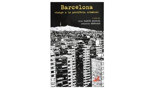 Imatge de la coberta del llibre 'Viatge a la perifèria criminal'
