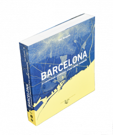 Barcelona. La construcció urbanística d'una capital compacta