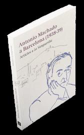 Imatge de la coberta del llibre 'Antonio Machado a Barcelona'