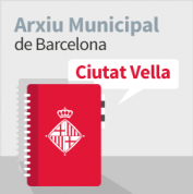 Arxiu Municipal de Barcelona. Districte Ciutat Vella