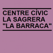 "Centre Cívic La Sagrera ""La Barraca"""
