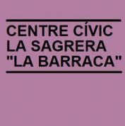 """Centre Cívic La Sagrera """"La Barraca"""""""