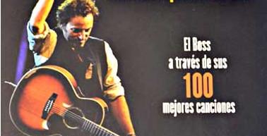 Bruce Springsteen: más duro que los demás: el boss a través de sus 100 mejores canciones