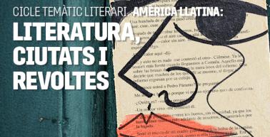 Amèrica llatina: Literatura, ciutats i revoltes