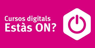Cursos Digitals #estàsON enllac