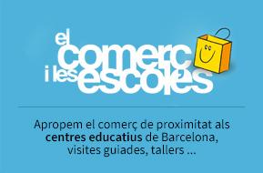 El comerç i les escoles. Apropem el comerç de proximitat als centres educatius de Barcelona, visites guiades, tallers...