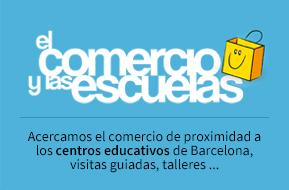 El comercio y las escuelas. Acercamos el comercio de proximidad a los centros educativos de Barcelona, visitas guiadas, talleres...