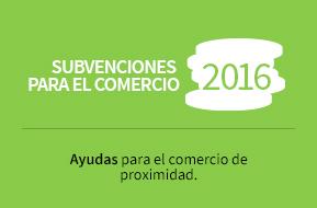 Subvenciones para el comercio 2016. Ayudas para el comercio de proximidad