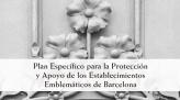 Plan Específico para la Protección y Apoyo a los Establecimientos Emblemáticos de Barcelona