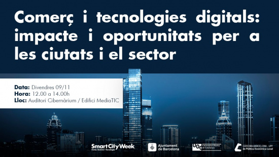"Conference, as part of the Smart City Week's activities, entitled ""Commerce and digital technologies: impact and opportunities for cities and the sector""."
