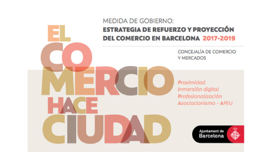 Estrategia de refuerzo y proyección del comercio en Barcelona 2017-2019