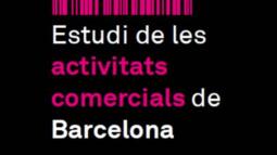 Estudio de las actividades comerciales de Barcelona. 2014