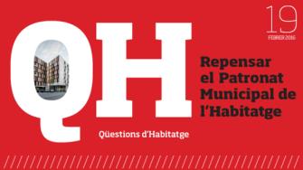 Qüestions d'Habitatge nº19. Repensar el Patronat Municipal de l'Habitatge