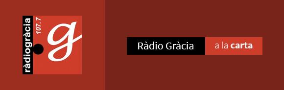 Ràdio Gràcia a la carta