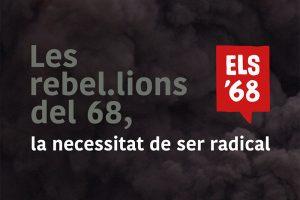 Les rebel·lions del 68, la necessitat de ser radical