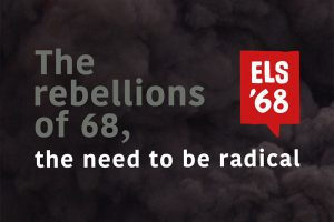The rebellions of 68, the need to be radical