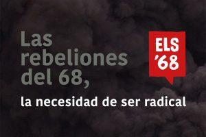 Las rebeliones del 68, la necesidad de ser radical