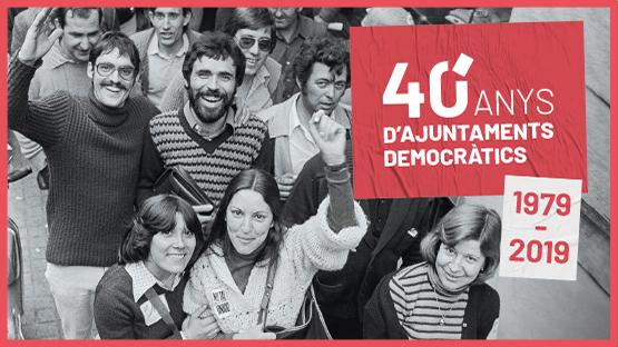 Quaranta anys d'ajuntaments democràtics