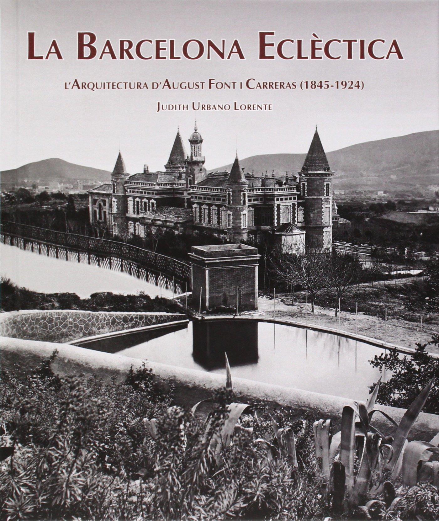 La barcelona ecl ctica l 39 arquitectura d 39 august font i for Arquitectura eclectica