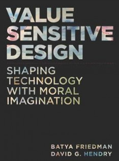 Value sensitive design : shaping technology with moral imagination