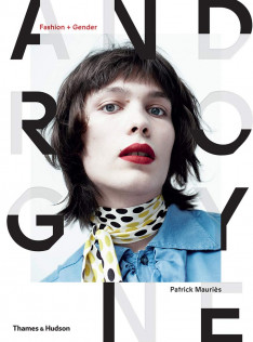 Androgyne : fashion + gender